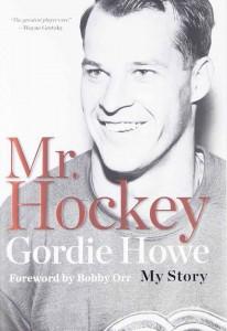 Gordie Howe Mr. Hockey My Story